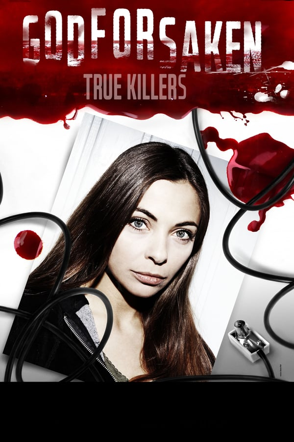 Godforsaken True Killers poster